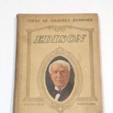 Libros antiguos: EDISON - VIDAS DE GRANDES HOMBRES - MARÍA LUZ MORALES - I.G. SEIX Y BARRAL HNOS. EDITORES 1934. Lote 251544910