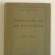 Libros antiguos: MEMORIAS DE UN PERIODISTA. 1880-1930. - MARTÍ Y NAVARRE, JUAN B. DEDICADO. Lote 252138065