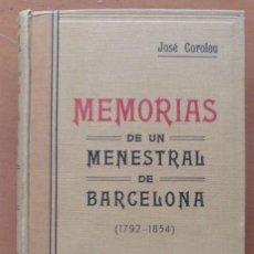 Libros antiguos: MEMORIAS DE UN MENESTRAL DE BARCELONA 1792- 1854.POR JOSÉ COROLEU. ED. JOSE ASMARATS 1916. Lote 252427640