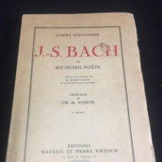 Libros antiguos: J.S.BACH LE MUSICIEN-POÈTE. ALBERT SCHWEITZER. MAURICE ET PIERRE FOETISCH 1905, EN FRANCÉS.. Lote 253812535