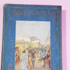 Libros antiguos: LIBRO-ISABEL LA CATÓLICA-SU VIDA,SUS GRANDES OBRAS-PÁGINAS BRILLANTES DE LA HISTORIA-COLECCIONISTAS-. Lote 253934040