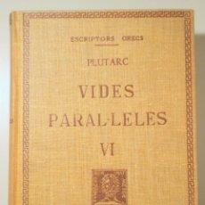 Libros antiguos: PLUTARC - VIDES PARAL·LELES VI. TEXT ORIGINAL I TRADUCCIÓ - EN TELA EDITORIAL - BERNAT METGE 1934. Lote 254173935
