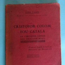 Libros antiguos: CRISTÒFOR COLOM FOU CATALÀ. LLUIS ULLOA. CRISTOBAL COLÓN. LLIBRERIA CATALONIA, BARCELONA, 1927.. Lote 254714670