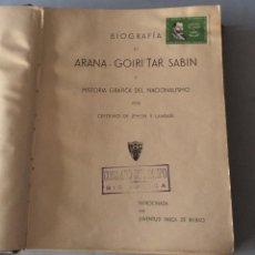 Libros antiguos: BIOGRAFÍA DE SABINO ARANA - GOIRI -TAR SABIN PRE GUERRA CIVIL. CEFERINO DE JEMEIN Y LAM. 1935. Lote 257342725