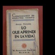 Livres anciens: LO QUE APRENDI EN LA VIDA. ANGEL PESTAÑA. Lote 257507020