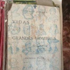 Libros antiguos: VIDAS DE GRANDES HOMBRES. SEGUNDA PARTE. 1ª ED.1932 .EZEQUIEL SOLANA. Lote 257681055