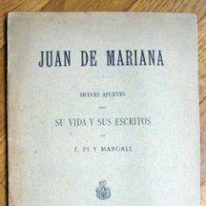 Libros antiguos: JUAN DE MARIANA. BREVES APUNTES SOBRE SU VIDA Y SUS ESCRITOS - PI Y MARGALL, FRANCISCO. Lote 257699040