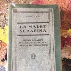 Libros antiguos: MARAVILLOSO LIBRO LA MADRE SERAFINA 1915. Lote 258174765