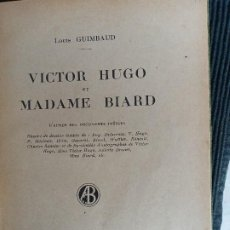Libros antiguos: VICTOR HUGO ET MADAME BIARD. LOUIS GUIMBAUD. AUGUSTE BLAIZOT EDITEUR, 1927. Lote 259893820