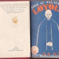 Libros antiguos: SALAVERRIA, JOSÉ Mª: LOYOLA. PRIMERA EDICIÓN. Lote 41317127