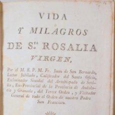 Libros antiguos: SAN BERNARDO, FRAY JUAN DE - VIDA Y MILAGROS DE SANTA ROSALIA VIRGEN - MADRID 1796. Lote 260855095