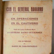 Libros antiguos: SAINZ, S. - CON EL GENERAL NAVARRO EN OPERACIONES EN EL CAUTIVERIO - MADRID 1924. Lote 261222960