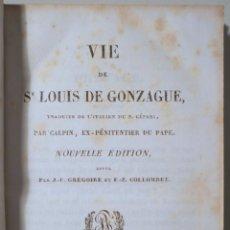 Libros antiguos: GRÉGORE, J.F. - VIE DE ST. LOUIS DE GONZAGUE - PARIS 1843. Lote 261223525