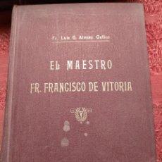 Libros antiguos: EL MAESTRO FR. FRANCISCO DE VITORIA BIOGRAFIA POR FR LUIS G ALONSO GETINO OP 1930. Lote 261853750