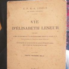 Libros antiguos: VIE D'ELISABETH LESEUR. Lote 262739465