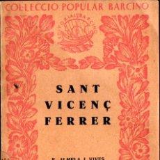 Libros antiguos: ALMELA I VIVES ; SANT VICENÇ FERRER (BARCINO, 1927). Lote 262772460