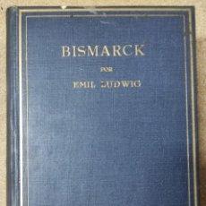 Libros antiguos: BISMARCK POR EMIL LUDWIG - PRIMERA EDICIÓN ESPAÑOLA, FEBRERO DE 1932. Lote 262893850