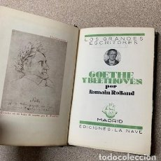 Libros antiguos: GOETHE Y BEETHOVEN POR ROMAIN ROLLAND - LA NAVE - 1ª EDICIÓN 1934. Lote 262933780