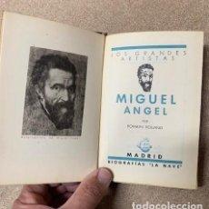 Libros antiguos: MIGUEL ANGEL POR ROMAIN ROLLAND - LA NAVE - 1ª ED 1934. Lote 262936380