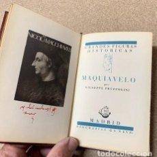 Libros antiguos: MAQUIAVELO POR GIUSEPPE PREZZOLINI - LA NAVE - 1ª EDICIÓN 1935. Lote 262959130
