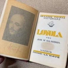 Libros antiguos: LOYOLA POR JOSÉ Mª SALAVARRIA - LA NAVE - 1ª EDICIÓN 1929. Lote 262962665