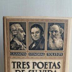 Libros antiguos: TRES POETAS DE SU VIDA. CASANOVA, STENDHAL, TOLSTOY. STEFAN ZWEIG. EDITORIAL APOLO, 1937.. Lote 263052075