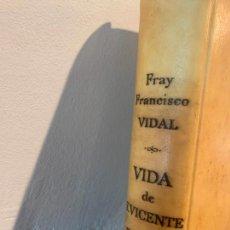 Libri antichi: FRAY FRANCISCO VIDAL , VIDA DE VICENTE FERRER. Lote 265921403