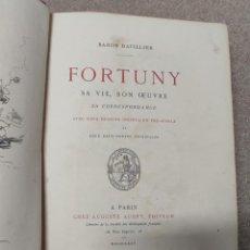 Libri antichi: FORTUNY - SA VIE, SON OEUVRE, SA CORRESPONDANCE - BARON DAVILLIER - 1875 - EN FRANCÉS. Lote 267718584