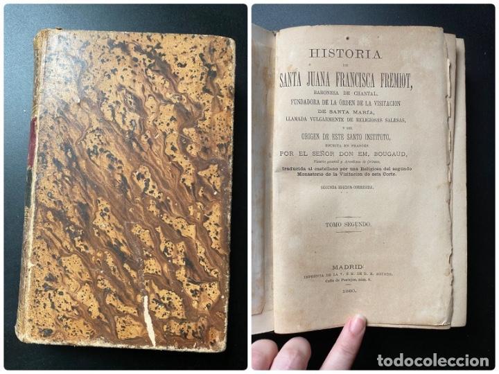 HISTORIA DE SANTA JUANA FRANCISCA FREMIOT. EM. BOUGAUD. 2ª ED. TOMO II. MADRID, 1880 (Libros Antiguos, Raros y Curiosos - Biografías )