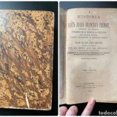 Libros antiguos: HISTORIA DE SANTA JUANA FRANCISCA FREMIOT. EM. BOUGAUD. 2ª ED. TOMO II. MADRID, 1880. Lote 268036824