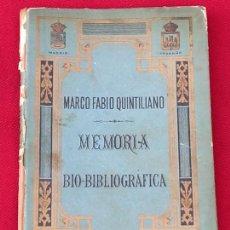 Libros antiguos: MARCO FABIO QUINTILIANO - MEMORIA - BIO - BIBLIOGRAFICA. MADRID 1899 - DEDICACION DEL AUTOR: ALFARO. Lote 268116624