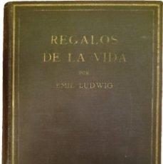 Libros antiguos: REGALOS DE LA VIDA : (UNA MIRADA RETROSPECTIVA) / EMIL LUDWIG. BARCELONA : JUVENTUD, 1932.. Lote 268160174