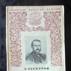 Libros antiguos: L'INVENTOR NARCÍS MONTURIOL J. PASSARELL 1935 COL·LECCIÓ POPULAR BARCINO 120. Lote 269059148