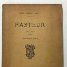 Libros antiguos: PASTEUR. 1822-1895. UNA HORA DE LECTURA. - VALLERY-RADOT, RENÉ.. Lote 123255830