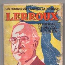 Libros antiguos: LOS HOMBRES QUE TRAJERON LA REPUBLICA. Nº 6. LERROUX. EDUARDO M. DEL PORTILLO. EDITORIAL CASTRO. Lote 269245793