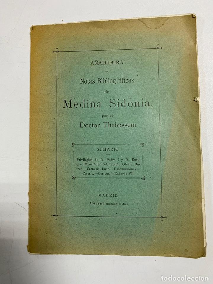AÑADIDURA A NOTAS BIBLIOGRAFICAS DE MEDINA SIDONIA. DOCTOR THEBUSSEM. MADRID, 1910. PAGS: 69 (Libros Antiguos, Raros y Curiosos - Biografías )