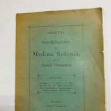 Libros antiguos: AÑADIDURA A NOTAS BIBLIOGRAFICAS DE MEDINA SIDONIA. DOCTOR THEBUSSEM. MADRID, 1910. PAGS: 69. Lote 269356318