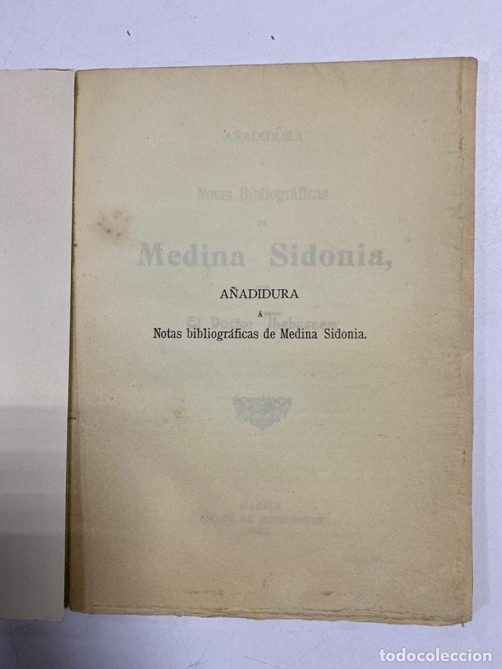 Libros antiguos: AÑADIDURA A NOTAS BIBLIOGRAFICAS DE MEDINA SIDONIA. DOCTOR THEBUSSEM. MADRID, 1910. PAGS: 69 - Foto 4 - 269356318