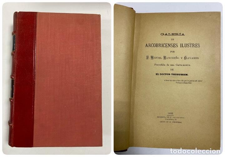 GALERIA DE ARCOBRICENSES ILUSTRES. MIGUEL MANCHEÑO Y OLIVARES. ARCOS DE LA FRA., 1892. PAGS: 592 (Libros Antiguos, Raros y Curiosos - Biografías )