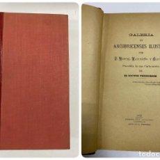 Libros antiguos: GALERIA DE ARCOBRICENSES ILUSTRES. MIGUEL MANCHEÑO Y OLIVARES. ARCOS DE LA FRA., 1892. PAGS: 592. Lote 269358908