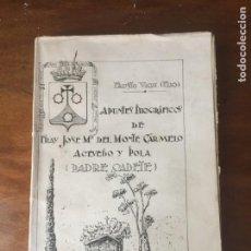 Libros antiguos: APUNTES BIOGRAFICOS DE FRAY JOSE Mª DEL MONTE CARMELO (PADRE CADETE ).FAUSTO VIGIL(EGO). Lote 269401183