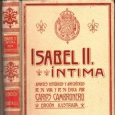 Libros antiguos: CARLOS CAMBRONERO : ISABEL II ÍNTIMA (MONTANER Y SIMÓN, 1908). Lote 269464063