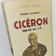 Libros antiguos: HERBERT EULENBERG ... CICERON ... 1935. Lote 269467308