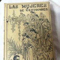 Livres anciens: LAS MUJERES DE CERVANTES, JOSÉ SÁNCHEZ ROJAS 1916. Lote 269614288