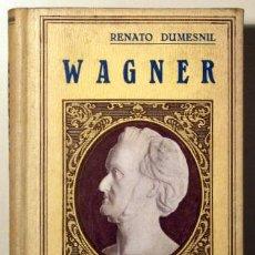 Libros antiguos: DUMESNIL, RENATO - WAGNER - BARCELONA 1932 - ILUSTRADO. Lote 272213373