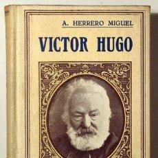 Libros antiguos: HERRERO MIGUEL, A. - VICTOR HUGO - BARCELONA, C. 1930 - ILUSTRADO. Lote 272213383