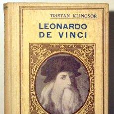 Libros antiguos: KLINGSOR, TRISTAN - LEONARDO DE VINCI - BARCELONA 1933 - ILUSTRADO. Lote 272214493