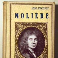 Libros antiguos: ESCOFET, JOSE - MOLIÈRE. SU VIDA Y SU OBRA - BARCELONA, C. 1930. - ILUSTRADO. Lote 272214498
