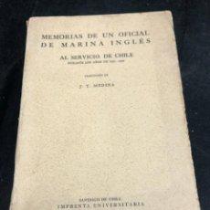 Libros antiguos: MEMORIAS DE UN OFICIAL MARINA INGLÉS AL SERVICIO DE CHILE DURANTE LOS AÑOS 1821/1829. CHILE 1923. Lote 272558138
