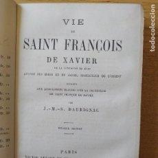 Libros antiguos: VIE DE SAINT FRANCOIS DE XAVIER, DE LA COMPAGNIE DE JESUS, J.M. DAURIGNAC, PARIS, 1892. Lote 274338508